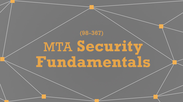 MTA Security Fundamentals (98-367)