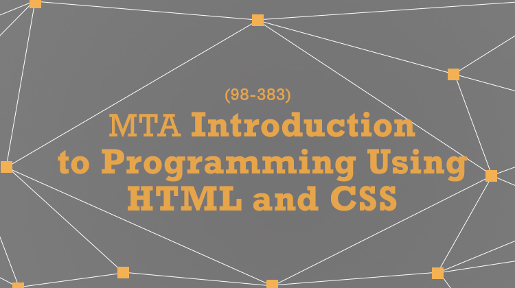 MTA Introduction to Programming Using HTML and CSS (98-383)
